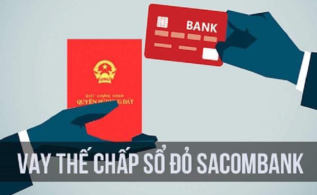 vay thế chấp sổ đỏ ngân hàng Sacombank – Nơi niềm tin trọn vẹn